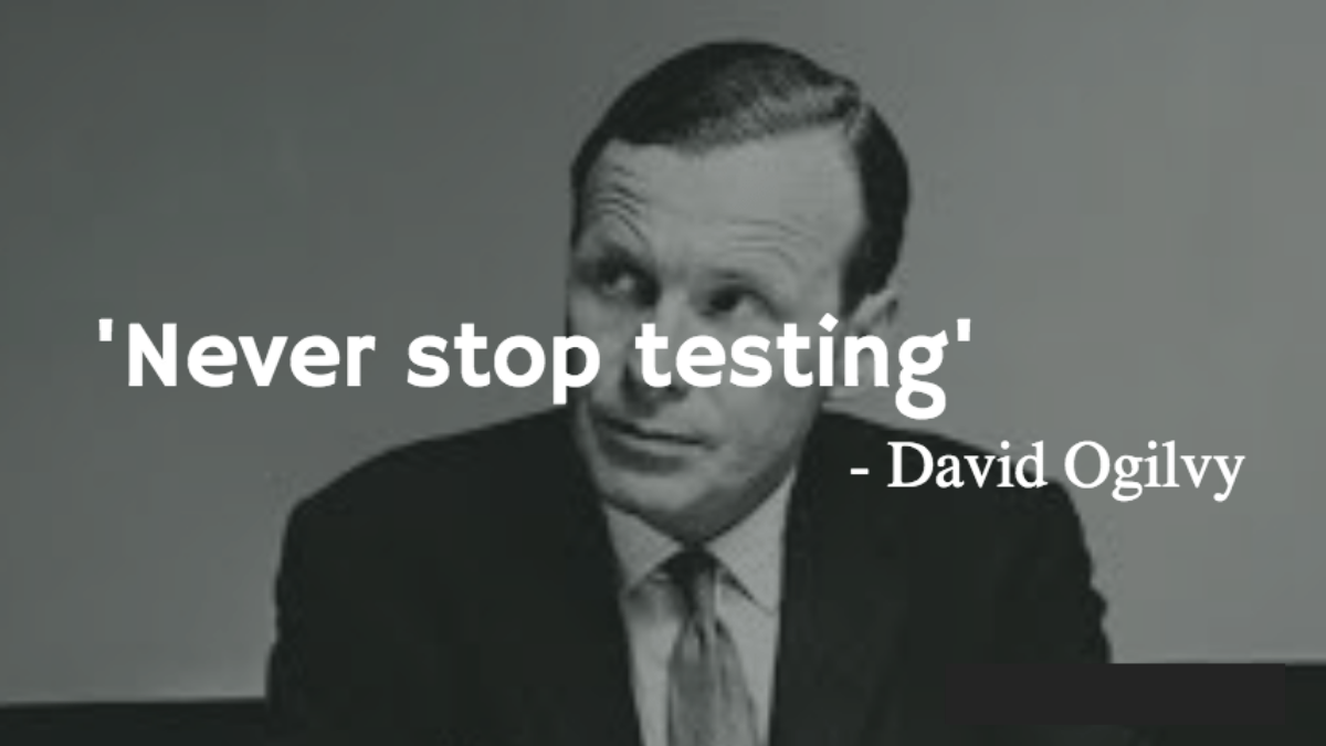 Ogilvy on Research-Never stop testing. Axiom Blog